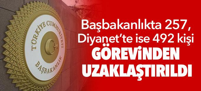 Başbakanlıkta 257, Diyanet'te ise 492 kişi görevinden uzaklaştırıldı