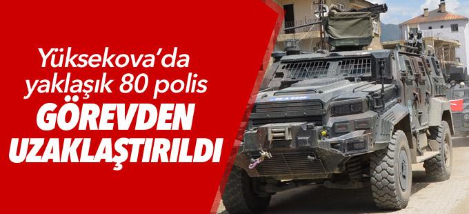 Yüksekova'da yaklaşık 80 polis görevden uzaklaştırıldı