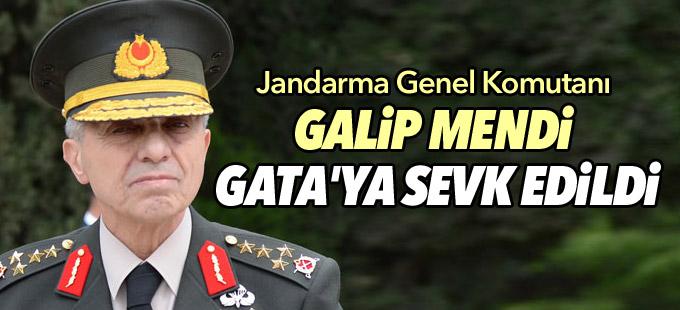 Jandarma Genel Komutanı Galip Mendi GATA'ya sevk edildi