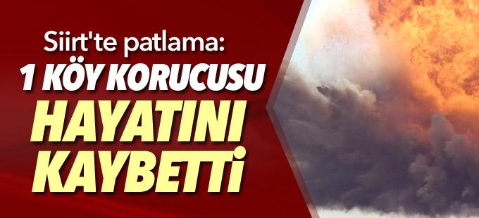 Siirt'te patlama: 1 korucu hayatını kaybetti, 3 yaralı