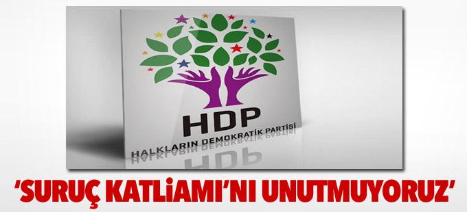 HDP: Suruç Katliamı'nı unutmuyoruz