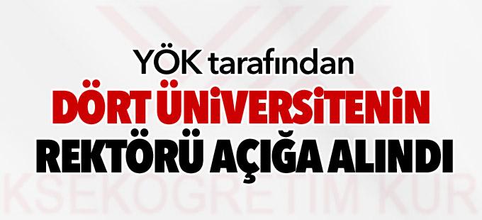 Dört üniversitenin rektörü açığa alındı