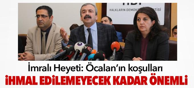 İmralı Heyeti: Öcalan'ın koşulları ihmal edilemeyecek kadar önemli