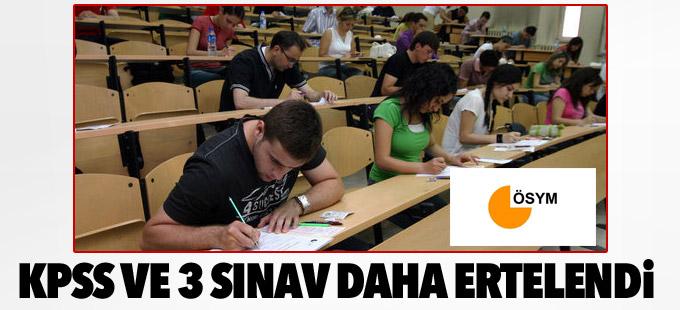 KPSS ve 3 sınav daha ertelendi