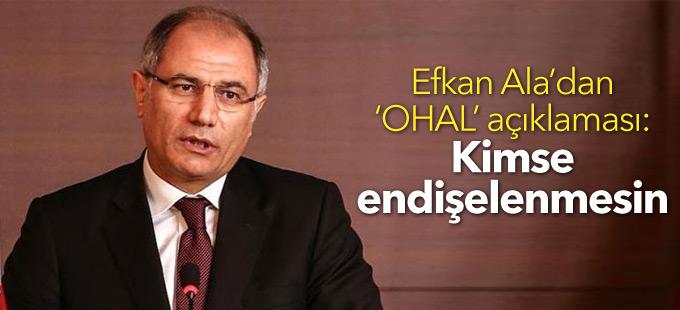 Efkan Ala'dan 'OHAL' açıklaması: Kimse endişelenmesin
