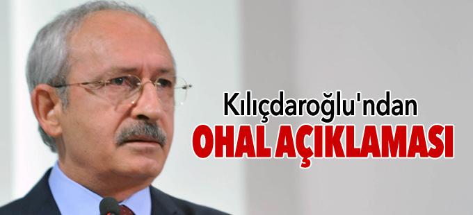 Kemal Kılıçdaroğlu'ndan OHAL açıklaması