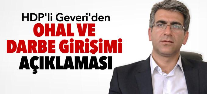 HDP'li Geveri'den OHAL ve darbe girişimi açıklaması