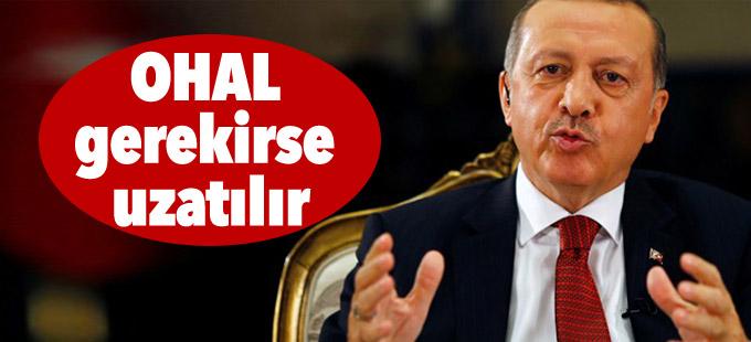 Erdoğan: OHAL gerekirse uzatılır