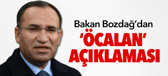 Adalet Bakanı Bozdağ'dan 'Öcalan' açıklaması