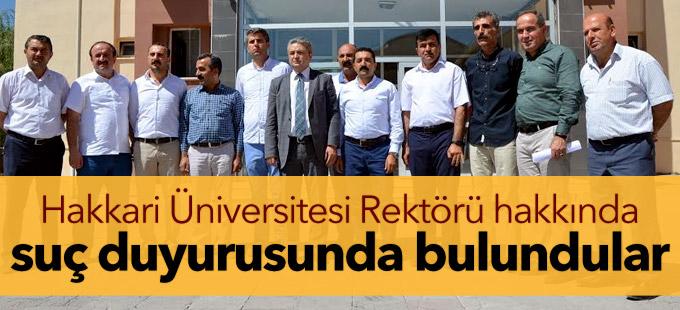 Hakkari Üniversitesi Rektörü hakkında suç duyurusunda bulundular