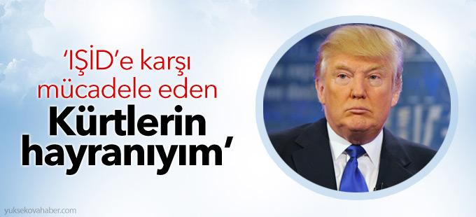 Trump: IŞİD'e karşı mücadele eden Kürtlerin hayranıyım