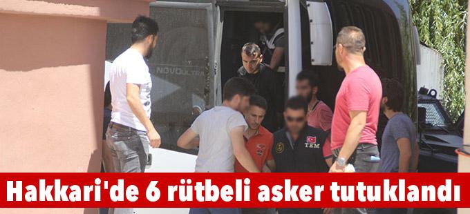 Hakkari'de 6 rütbeli asker tutuklandı