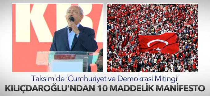 Cumhuriyet ve Demokrasi Mitingi: Kılıçdaroğlu'ndan 10 maddelik bildiri