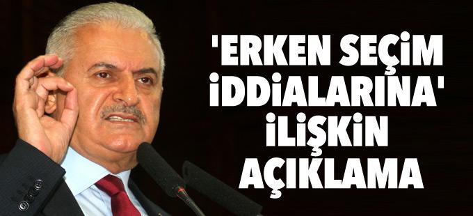 Başbakan Yıldırım'dan 'erken seçim iddialarına' ilişkin açıklama