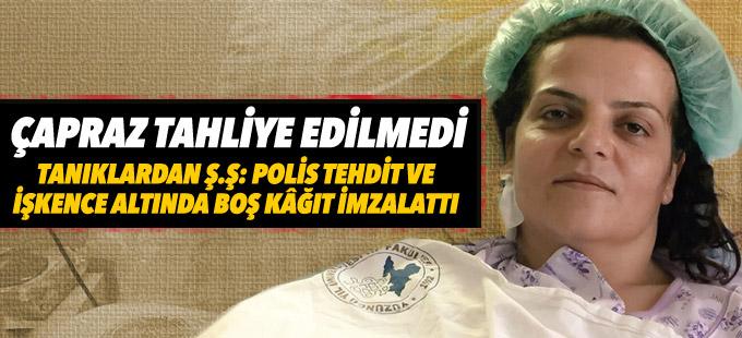 Yaralı tutuklu Sibel Çapraz tahliye edilmedi