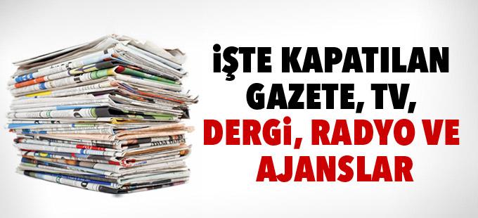 3 haber ajansı, 16 televizyon kanalı, 23 radyo, 45 gazete, 15 dergi kapatıldı