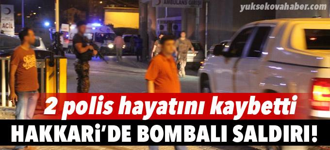 Hakkari'de bombalı araç saldırısı: 2 polis hayatını kaybetti