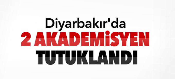 Diyarbakır'da 2 akademisyen tutuklandı