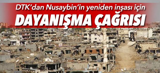 DTK'dan Nusaybin'in yeniden inşası için dayanışma çağrısı