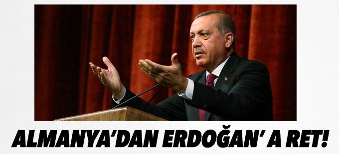 Almanya'dan Erdoğan'a ret: İzin verilmedi