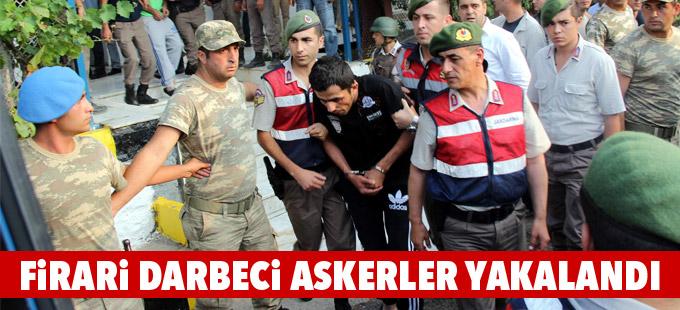 Firari 11 darbeci asker yakalandı