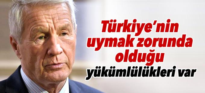 Jagland: Türkiye'nin uymak zorunda olduğu yükümlülükleri var
