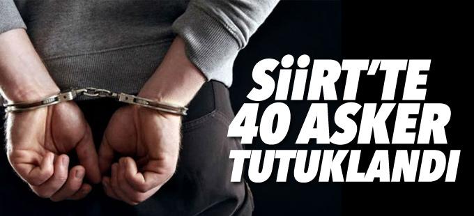 Siirt'te 40 asker tutuklandı