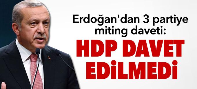 Erdoğan'dan 3 partiye miting daveti: HDP davet edilmedi