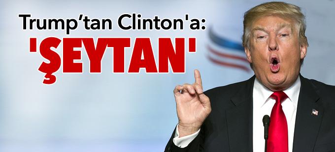 Trump, Hillary Clinton'a 'şeytan' dedi
