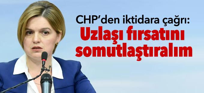 CHP'den iktidara çağrı: Uzlaşı fırsatını somutlaştıralım