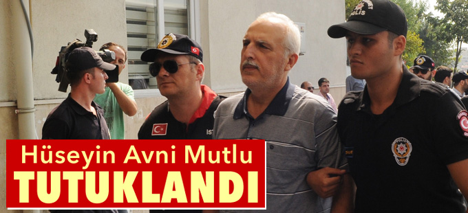 İstanbul eski valisi Hüseyin Avni Mutlu tutuklandı