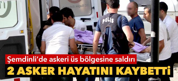 Şemdinli'de saldırı: 2 asker hayatını kaybetti