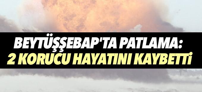 Beytüşşebap'ta patlama: 2 korucu hayatını kaybetti