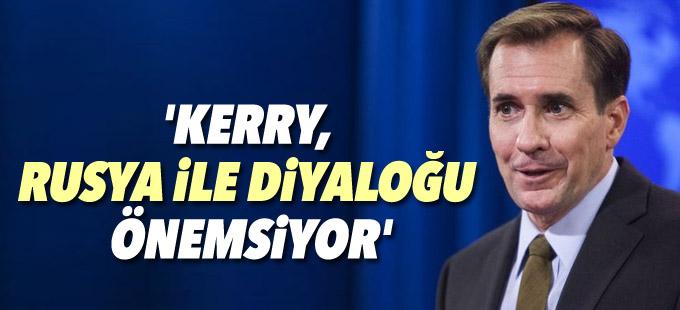 'Kerry, Rusya ile diyalogu önemsiyor'