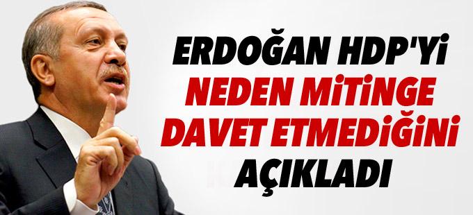 Erdoğan HDP'yi neden mitinge davet etmediğini açıkladı