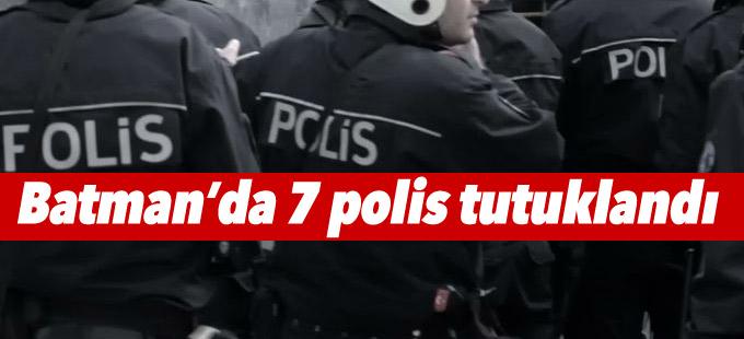 Batman'da 7 polis tutuklandı