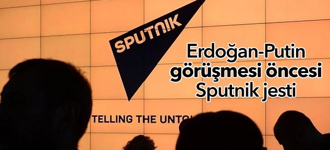 Erdoğan-Putin görüşmesi öncesi Sputnik jesti