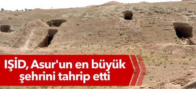 IŞİD, Asur'un en büyük şehrini tahrip etti