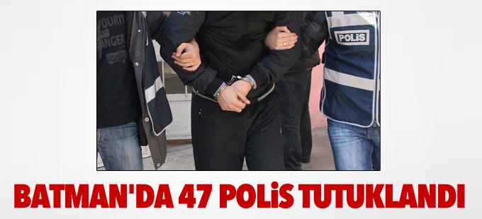 Batman'da 47 polis tutuklandı