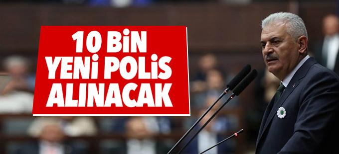 Başbakan Yıldırım: 10 bin yeni polis alınacak
