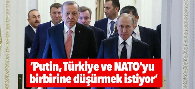 Financial Times: Putin, Türkiye ve NATO'yu birbirine düşürmek istiyor