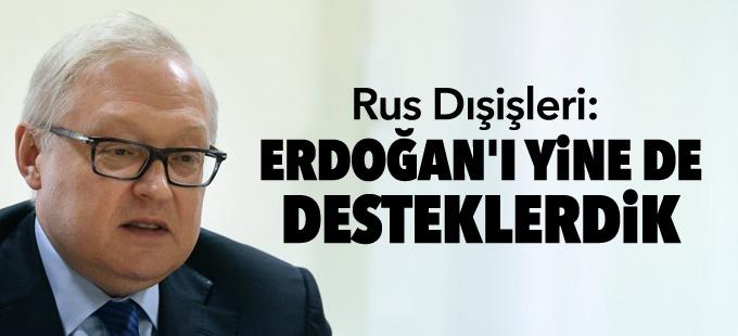 Rus Dışişleri: Erdoğan'ı özür dilememiş olsa bile desteklerdik