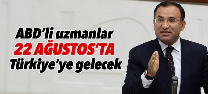 Bozdağ: ABD'li uzmanlar 22 Ağustos'ta Türkiye'ye gelecek