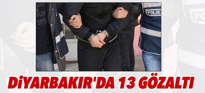 Diyarbakır'da 13 gözaltı
