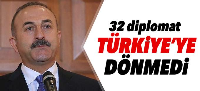 Dışişleri Bakanı: Mazeretsiz Türkiye'ye dönmeyen diplomat sayısı 32