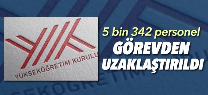YÖK: '5 bin 342 personel görevden uzaklaştırıldı'