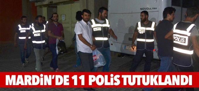 Mardin'de 11 polis tutuklandı