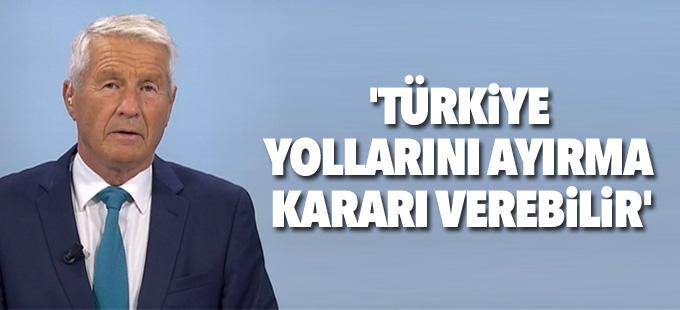 'Türkiye yollarını ayırma kararı verebilir'