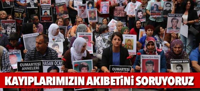 Cumartesi Anneleri: Kayıplarımızın akıbetini soruyor, adalet istiyoruz