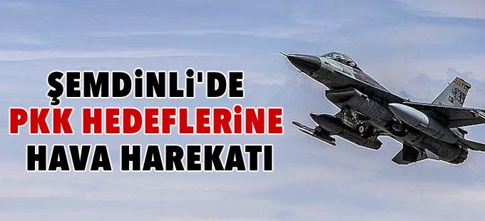 Şemdinli'de PKK hedeflerine hava harekatı